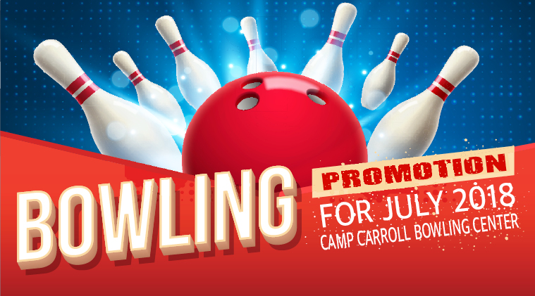 Camp Carroll Bowling Center Promotions (July)