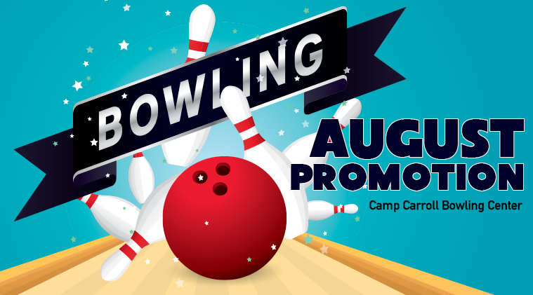 Camp Carroll Bowling Center Promotion (August)